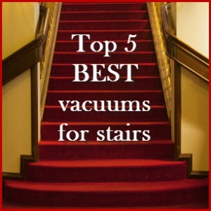 Best Vacuum For Stairs Five Top List